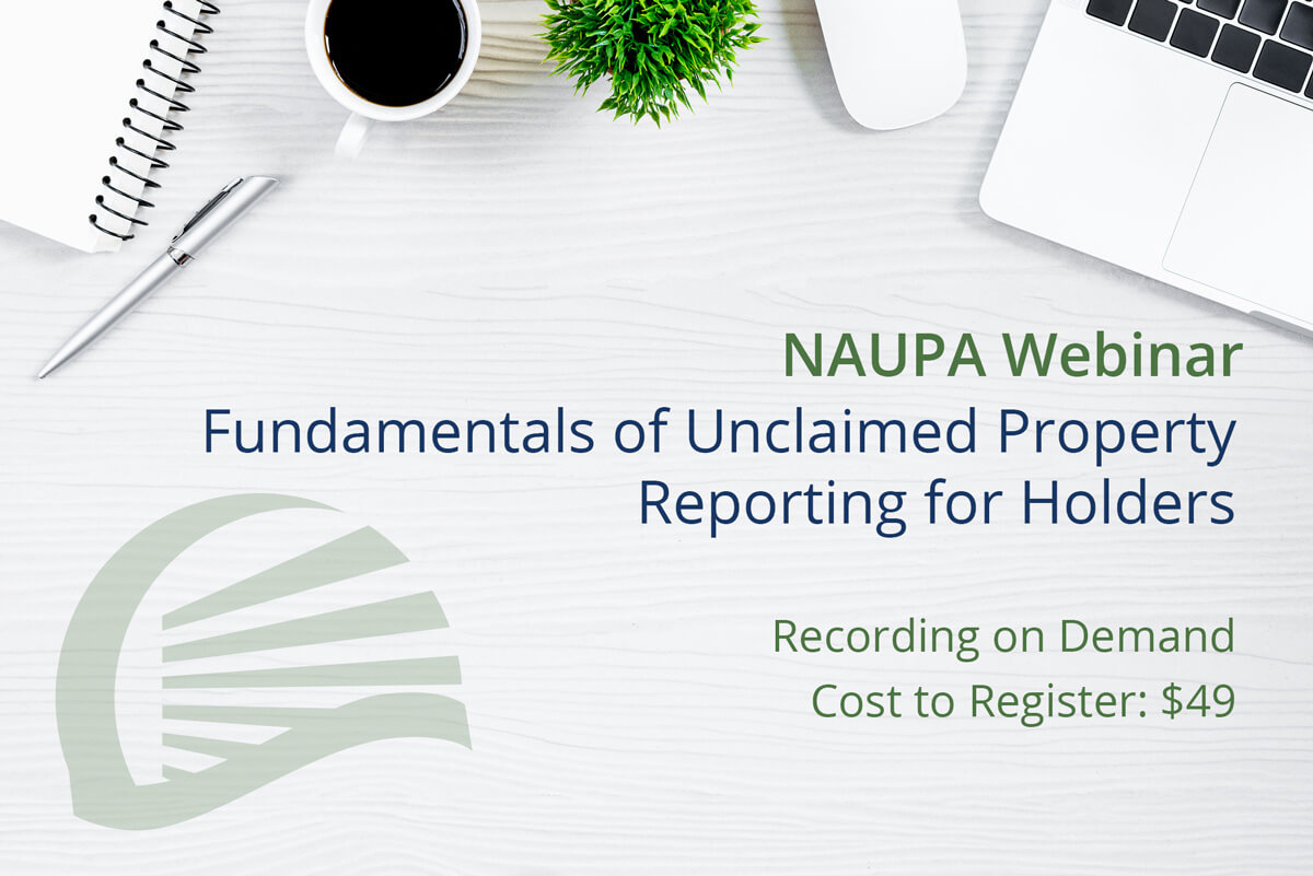 NAUPA Webinar | Fundamentals of Unclaimed Property Reporting for Holders